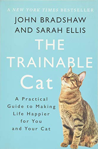 The Trainable Cat: A Practical Guide to Making Life Happier for You and Your Cat | Amazon