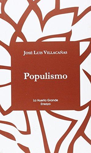 Populismo - (La Huerta Grande Ensayo)