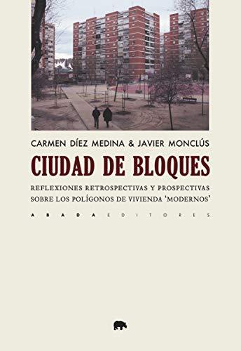 Ciudad de bloques: Reflexiones retrospectivas y prospectivas sobre los polígonos de vivienda