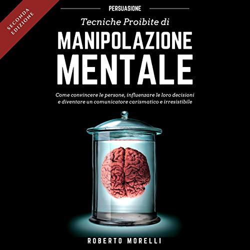 Persuasione - Tecniche Proibite di Manipolazione Mentale copertina