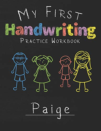 My first Handwriting Practice Workbook Paige: 8.5x11 Composition Writing Paper Notebook for kids in kindergarten primary school I dashed midline I For Pre-K, K-1,K-2,K-3 I Back To School Gift
