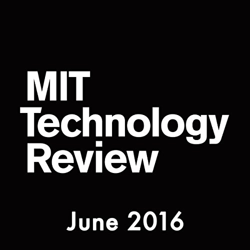 MIT Technology Review, June 2016 audiobook cover art