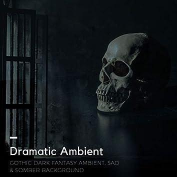 Dramatic Ambient - Gothic Dark Fantasy Ambient, Sad & Somber Background