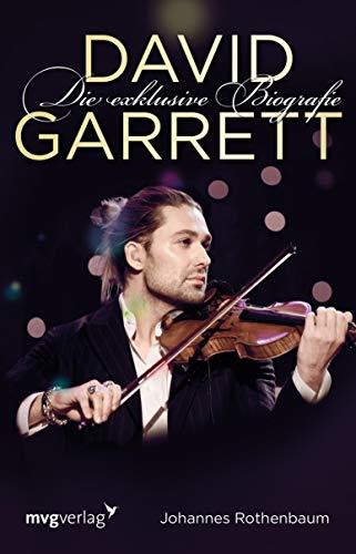David Garrett: Die exklusive Biografie