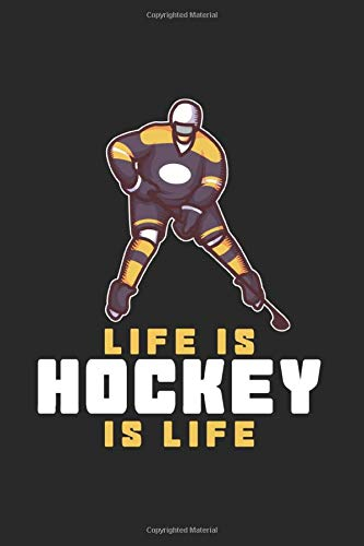 Life is Hockey - Hockey is Life: Switch + Ice Hockey Journal | Notebook | Workbook For Ice Hockey And Tough Sports Fan - 6x9 - 120 Blank Lined Pages