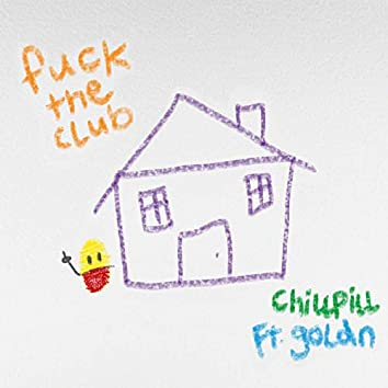 F*CK THE CLUB (feat. GOLDN)
