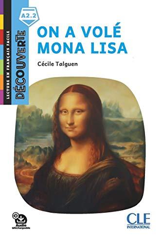 On a volé Mona Lisa: Niveau A2.2 (Lecture en français facile - Découverte)