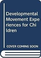 Developmental Movement Experiences for Children
