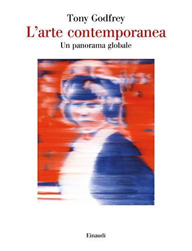 L'arte contemporanea. Un panorama globale