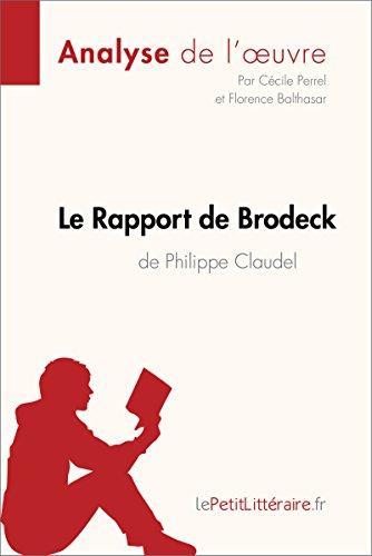 Le Rapport de Brodeck de Philippe Claudel (Analyse de l'oeuvre): Comprendre la littérature avec lePetitLittéraire.fr (Fiche de lecture) (French Edition)