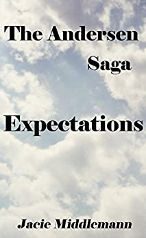 Expectations - The Andersen Saga (The Andersens Book 11) by [Jacie Middlemann]