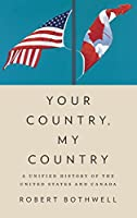 Your Country, My Country: A Unified History of the United States and Canada (Aar Reflection and Theory in T)