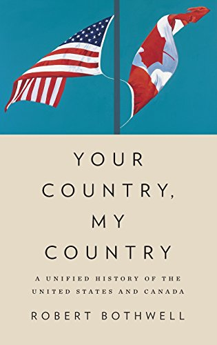 Your Country, My Country: A Unified History of the United States and Canada