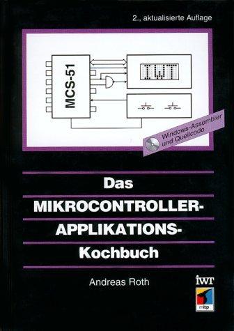 Das Mikrocontroller-Applikations-Kochbuch, m. CD-ROM
