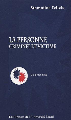 La personne : Criminel et victime