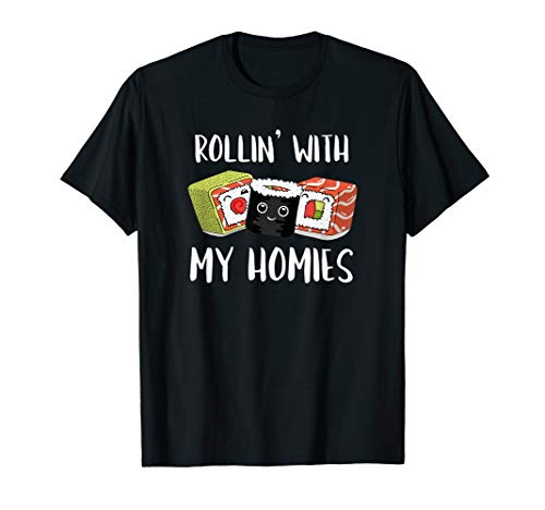 Rollin with my Homies I Sushi Reis Algen Japan Männer Frauen T-Shirt
