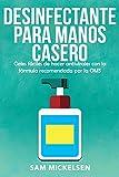 Desinfectante para manos casero: geles fáciles de hacer antivirales con la fórmula recomendada por la OMS