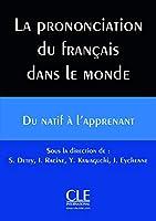 La prononciation du Fran ais dans le Monde - Livre + CD
