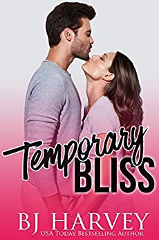 Temporary Bliss by [BJ Harvey, Jennifer Roberts-Hall]