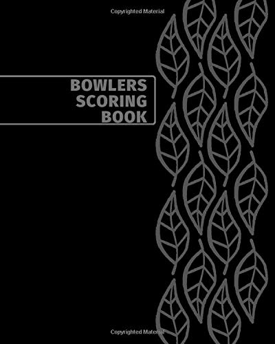 Bowlers Scoring Book: Professional Bowling Scoring Sheet, Game Record Book for Bowling League, Score Sheet Notebook for Indoor Games, Gifts for ... 110 Pages. (Bowling Score Keeper, Band 17)