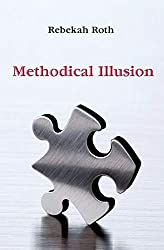 Methodical Illusion by Rebekah Roth