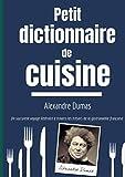 Petit Dictionnaire de Cuisine - Un succulent voyage littéraire à travers les trésors de la gastronomie française