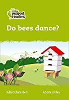 Level 2 - Do bees dance? (Collins Peapod Readers)