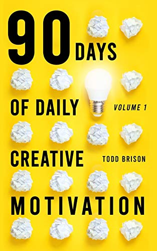 90 Days of Daily Creative Motivation (The Successful Creative Series)