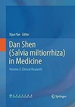 Dan Shen (Salvia miltiorrhiza) in Medicine: Volume 3. Clinical Research