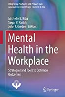 Mental Health in the Workplace: Strategies and Tools to Optimize Outcomes (Integrating Psychiatry and Primary Care)