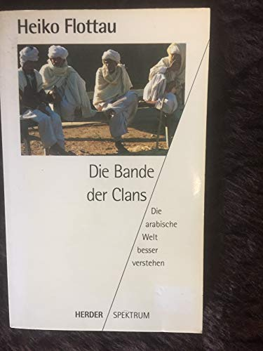 Die Bande der Clans. Die arabische Welt besser verstehen