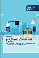 Multi Objective Transportation Problem