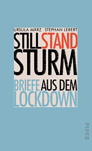 Stillstandsturm: Briefe aus dem Lockdown