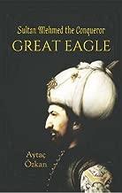 Great Eagle: Sultan Mehmed the Conqueror