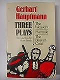 Three plays: The weavers; Hannele; the Beaver Coat
