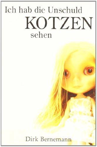 Ich hab die Unschuld kotzen sehen von Bernemann. Dirk (2005) Taschenbuch