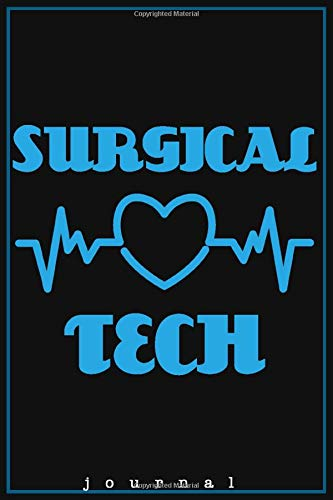 Surgical Technologist : Best surgical tech Gifts for men / women / O R tech / Operating room / Scrub tech notebook: (120 pages college ruled, matte cover )