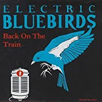 Back on the Train by Electric Bluebirds