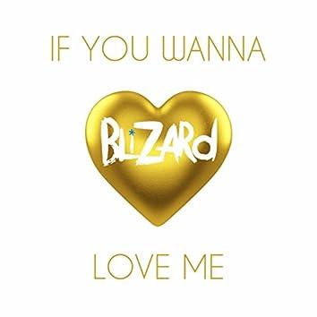 If You Wanna Love Me