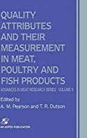 Quality Attributes and Their Measurement in Meat, Poultry and Fish Products (Advances in Meat Research (9))