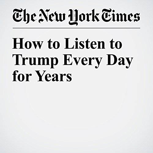 How to Listen to Trump Every Day for Years                   By:                                                                                                                                 John Mcwhorter                               Narrated by:                                                                                                                                 Barbara Benjamin-Creel                      Length: 8 mins     Not rated yet     Overall 0.0
