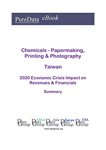 Chemicals - Papermaking, Printing & Photography Taiwan Summary: 2020 Economic Crisis Impact on Revenues & Financials