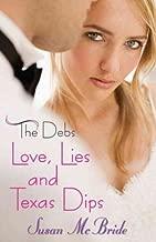 Love, Lies and Texas DipsLOVE, LIES AND TEXAS DIPS by McBride, Susan (Author) on Jun-09-2009 Paperback