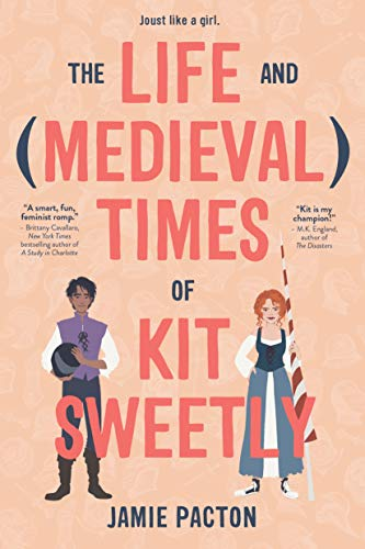 Compare Textbook Prices for The Life and Medieval Times of Kit Sweetly  ISBN 9781624149528 by Pacton, Jamie