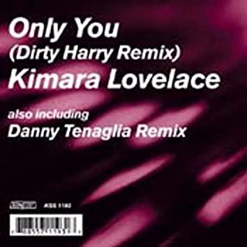 Only You (Dirty Harry Remixes)
