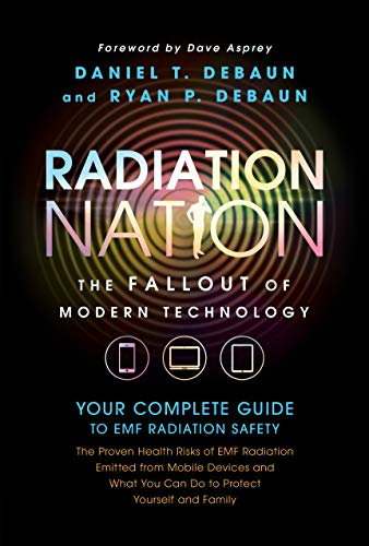 EMF Book: Radiation Nation - Complete Guide to EMF Protection & 5G Safety: Proven Health Risks of Electromagnetic Radiation (EMF) from Cell Phones, WiFi, 5G & How to Protect Yourself & Family
