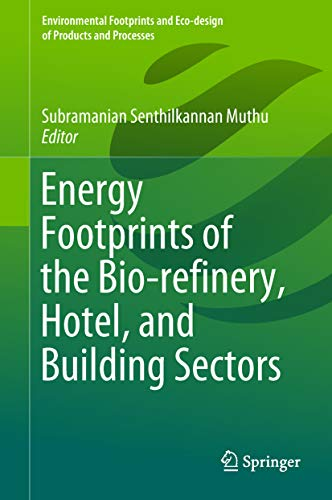 Energy Footprints of the Bio-refinery, Hotel, and Building Sectors (Environmental Footprints and Eco