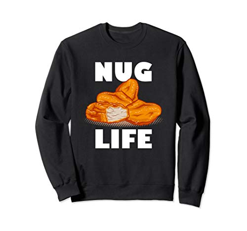 Nug Life, Chicken Nugget, Thug Sweatshirt