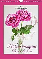 Huebsch arrangiert Blueten in der Vase (Wandkalender 2022 DIN A4 hoch): Reizvolle kleine Blumenarrangements (Planer, 14 Seiten )