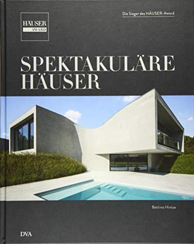 Spektakuläre Häuser: Die Sieger des HÄUSER-Award
